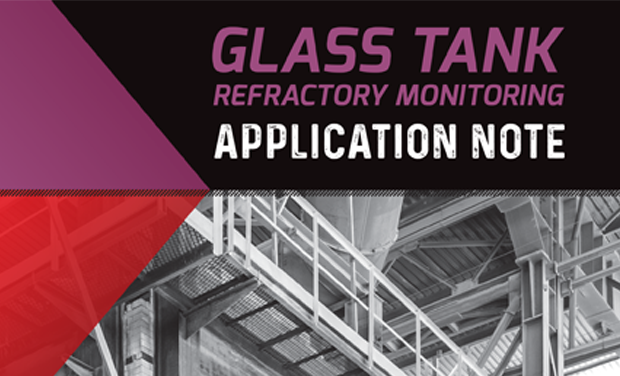 Application Note - Glass Tank Refractory Monitoring