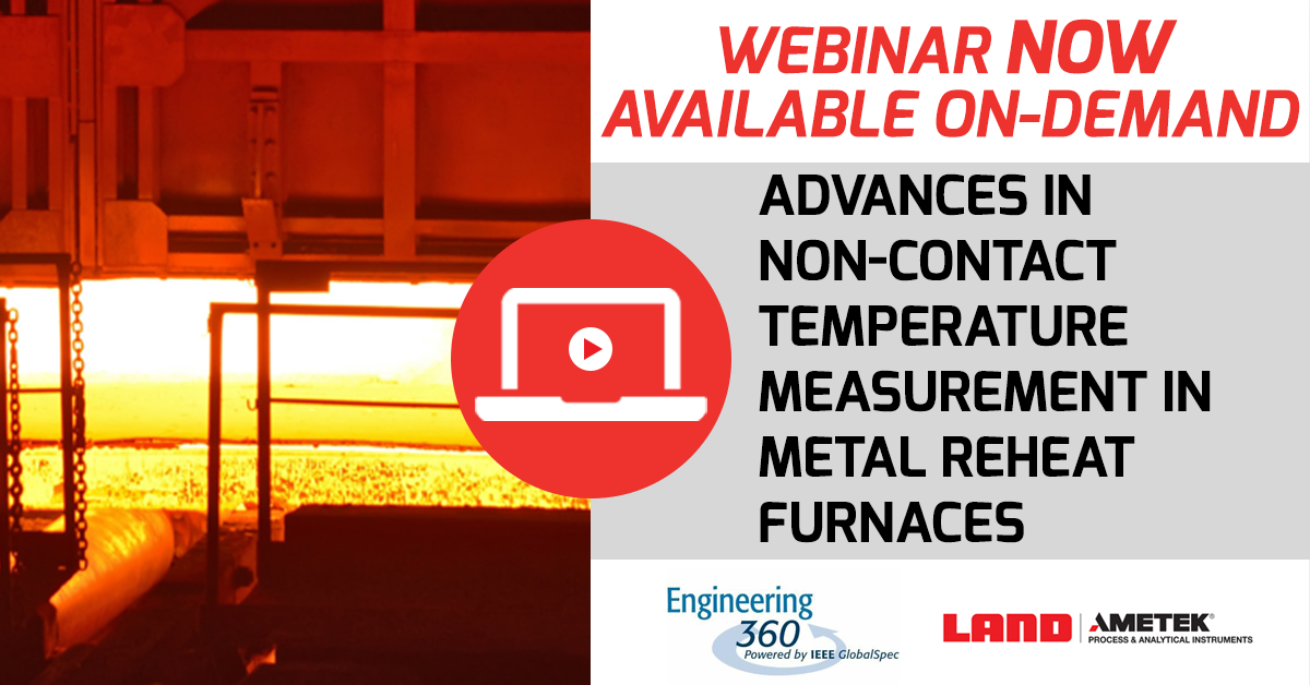 Watch On Demand - Advances in non-contact temperature measurement in metal reheat furnaces
