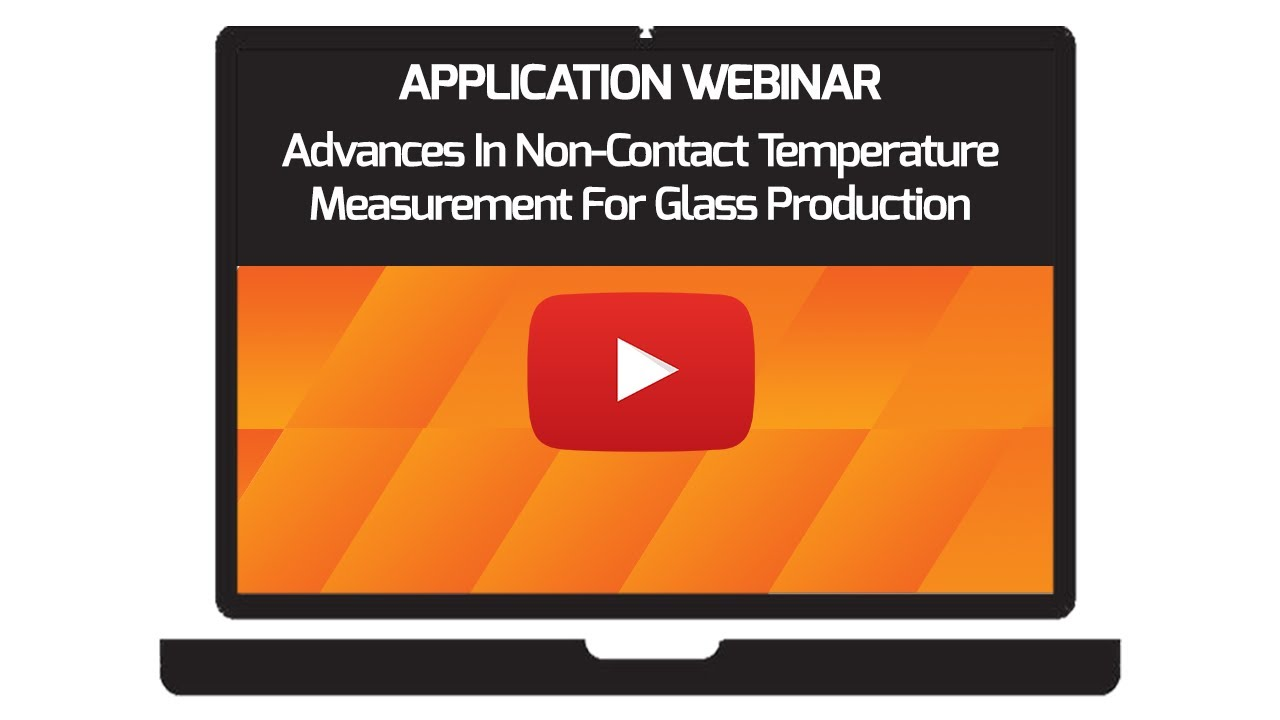 Advances in Non-Contact Temperature Measurement for Glass Production